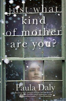 Just What Kind of Mother Are You? By Daly, Paula