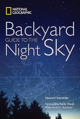Backyard Guide to the Night Sky By Schneider, Howard/ Wood, Sandy (FRW)