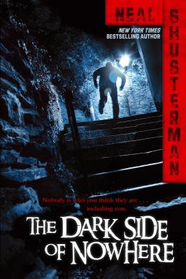 The Dark Side of Nowhere By Shusterman, Neal